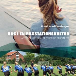 Ung i en præstationskultur – jagten på kontrol, tryghed og frikvarter
