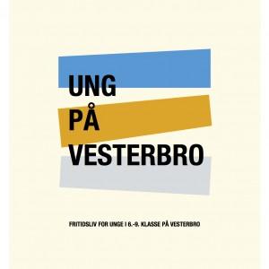 Ung på Vesterbro. Fritidsliv for unge i 6.-9. klasse på Vesterbro